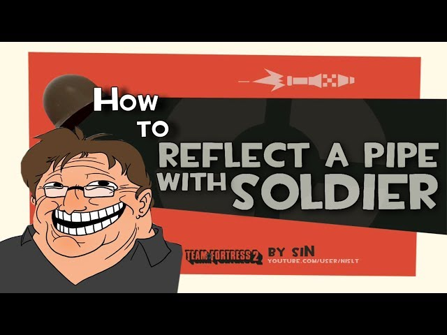 TF2: How to reflect a pipe with soldier