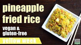 pineapple fried rice (vegan & gluten-free) Something Vegan Yellow Week