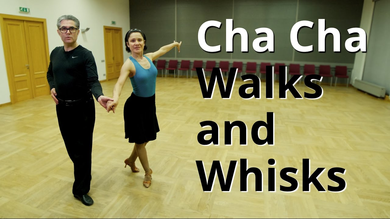 How To Dance Cha Cha Walks And Whisks