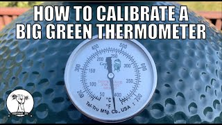 Calibrate Your Thermometer - Big Green Egg