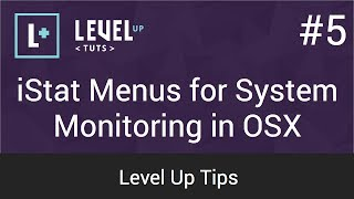 level Up Tips #5 - iStat Menus for System Monitoring in OSX