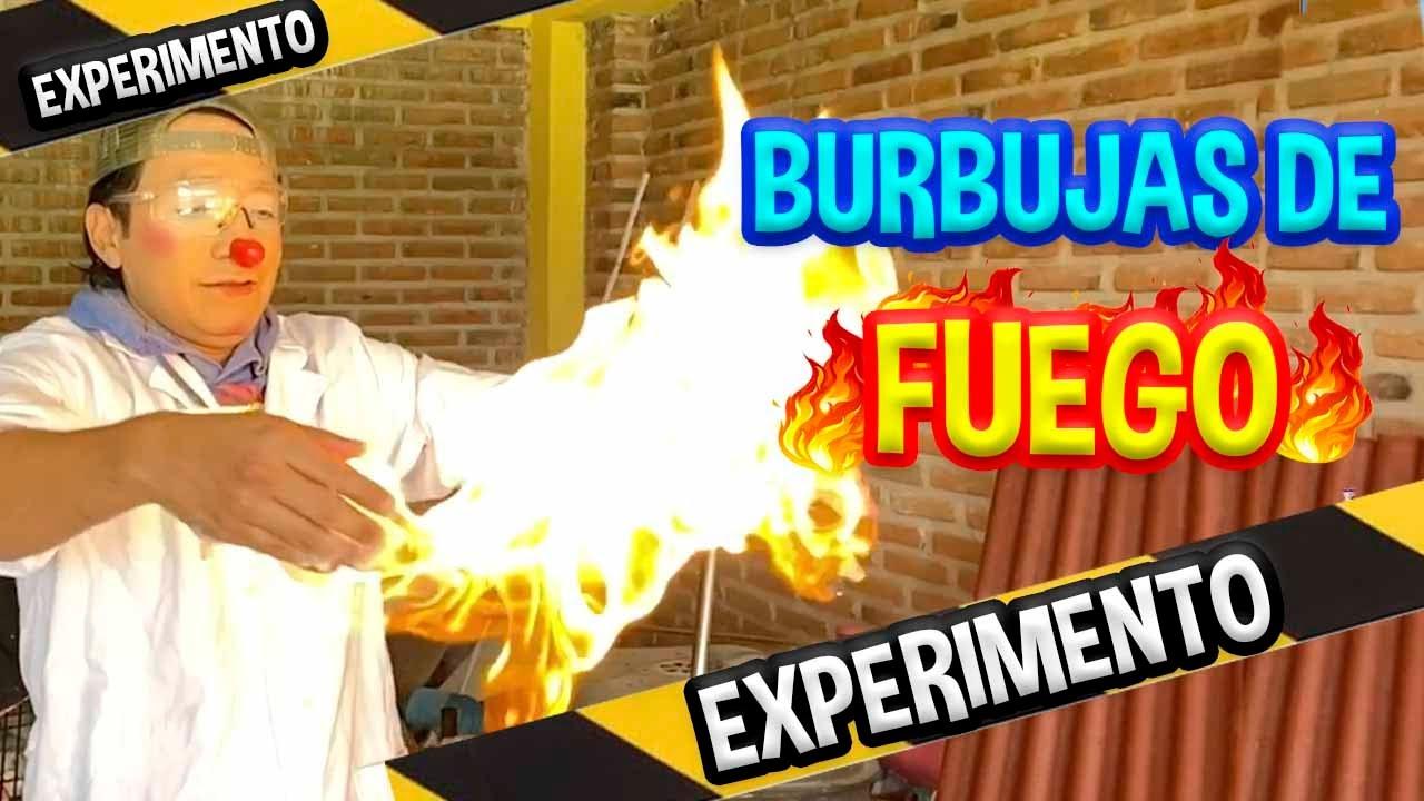 EXPERIMENTO BURBUJAS DE FUEGO / TIENES QUE VERLO LLAMAS ARDIENTES / LOS DESTRAMPADOS