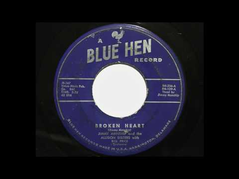 Jimmy Manship and the Allison Sisters - Broken Heart (Blue Hen 236)