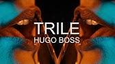 TRILE - HUGO BOSS (OFFICIAL VIDEO) 2017