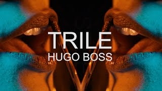 TRILE - HUGO BOSS (OFFICIAL VIDEO) 2017