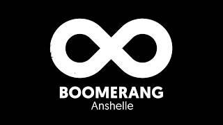 Anshelle - Boomerang (lyric clip)