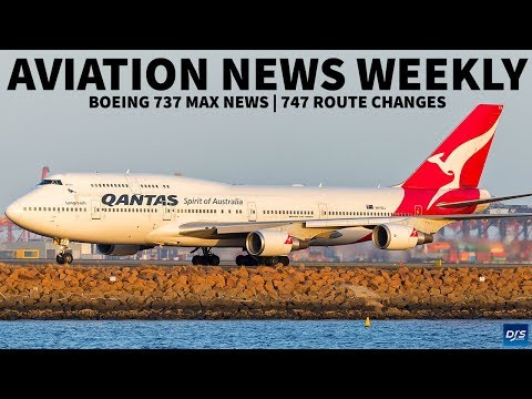 737 MAX GROUNDINGS - 747 CHANGES   Aviation News Weekly