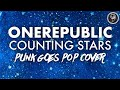 OneRepublic - Counting Stars (Punk Goes Pop Style Cover)