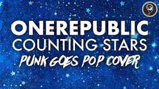 "OneRepublic - Counting Stars (Punk Goes Pop Style Cover) ""Post-Hardcore"""