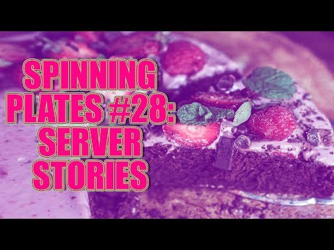SPINNING PLATES 28 SERVER STORIES