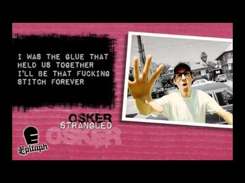 Osker - Strangled (With Lyrics)