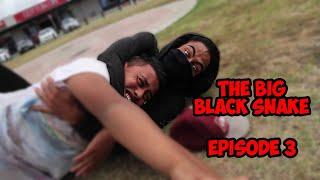 The Big Black Snake Episode 3