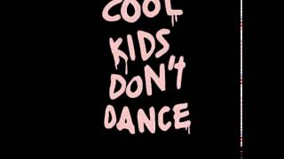 Video cool kids don't dance ! download MP3, 3GP, MP4, WEBM, AVI, FLV Juli 2018