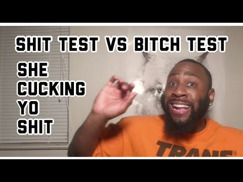 Shit Test Vs Bytch Test