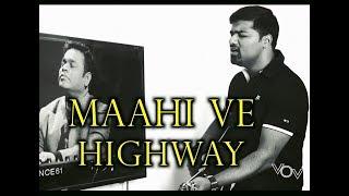 Maahi Ve   Cover   Venkat   Highway   A.R.Rahman   Imtiaz Ali