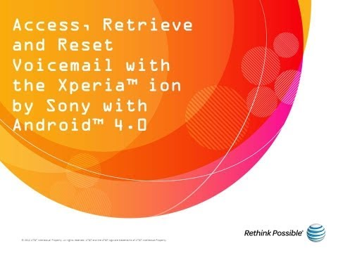 Access ,Retrieve and Reset Voicemail with the Xperia™ ion by Sony with Android™ 4.0:How To Video