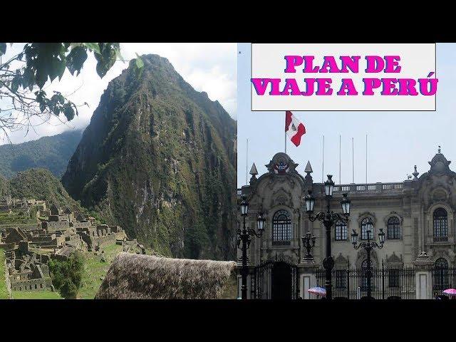 Mi plan para viajar a Perú / Tips y recomendaciones.