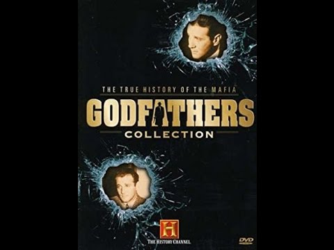 GODFATHERS The True History Of The Mafia