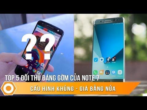 5 Đối thủ đáng gờm của Note 7 - Cấu hình khủng, Giá chỉ bằng nửa