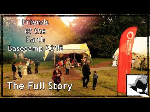 Friends of the Earth Basecamp 2015 | The Full Story