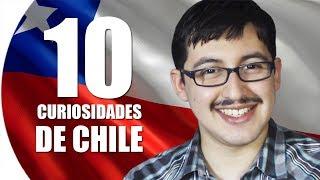 10 CURIOSIDADES DE CHILE - Chilenito TV