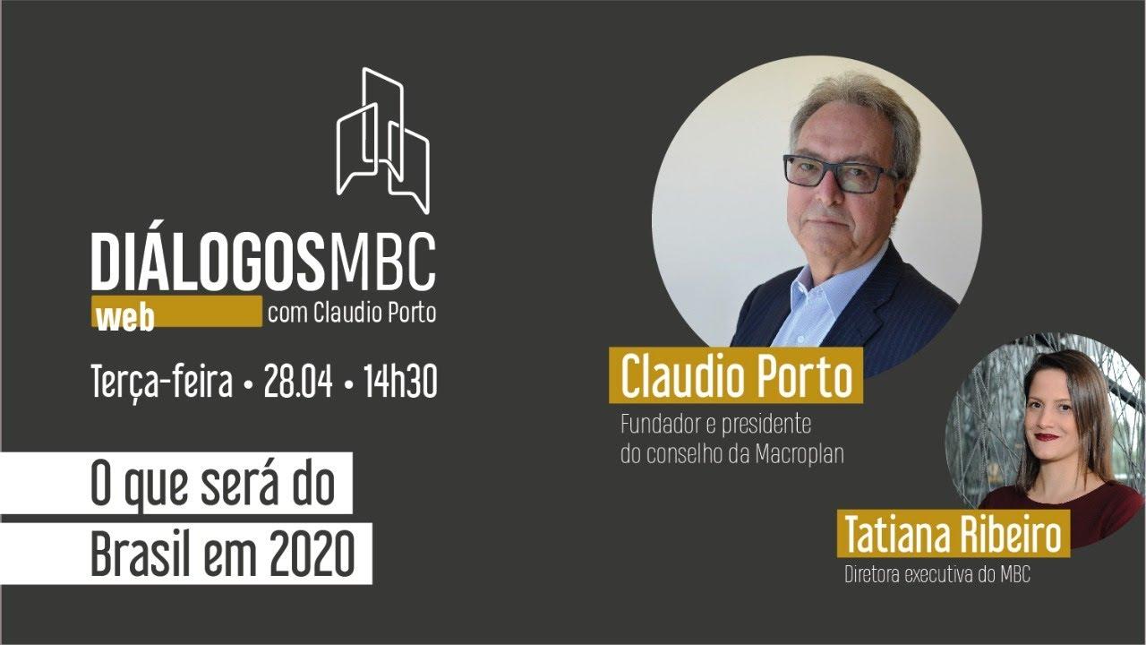 Diálogos MBC Web com Claudio Porto: O que será do Brasil em 2020