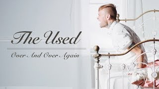 Video The Used - Over And Over Again (Official Music Video) download MP3, 3GP, MP4, WEBM, AVI, FLV Juni 2018