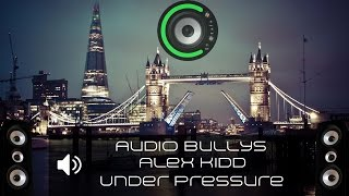 Audio Bullys & Alex Kidd - Under Pressure (Bass Boosted)