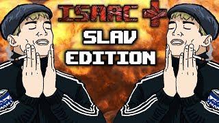 ISAAC SLAV EDITION  THE BINDING OF ISAAC AFTERBIRTH + MODS