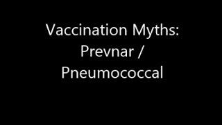 Prevnar / Pneumococcal Vaccination Myths