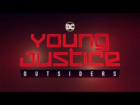 YOUNG JUSTICE: OUTSIDERS - Official...