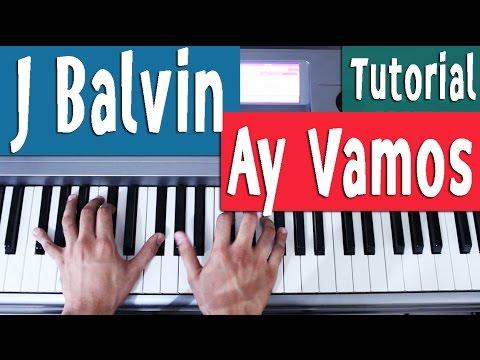 Piano Tutorial [Acordes] Ay Vamos - J Balvin - By Juan Diego Arenas