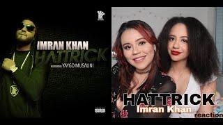 Imran Khan - Hattrick (REACTION) ft. Yaygo Musalini