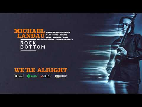 Michael Landau - We're Alright (Rock Bottom) 2018