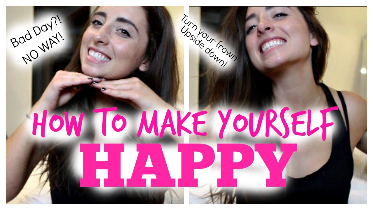 How to make yourself happy youtube how to make yourself happy ccuart Images