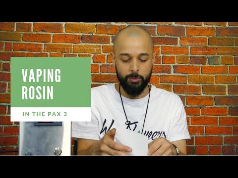 Vaping Rosin in the Pax 3