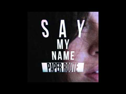 Say My Name (Destiny's Child cover) - Paper Route