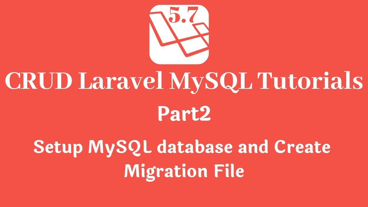 Laravel tutorial: Setup MySQL database and create migration part2