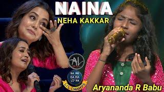 NAINA - Aryananda R Babu - Neha Kakkar Version | Dangal - Pritam | Saregamapa Little Champs 2020