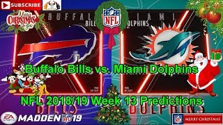 Buffalo Bills vs. Miami Dolphins | NFL 2018-19 Week 13 | Predictions Madden NFL 19