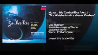"""Mozart: Die Zauberflöte / Act 1 - """"Die Weisheitslehre dieser Knaben"""""""