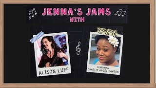 Jenna's Jams With Alison Luff and Charity Angél Dawson