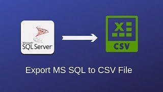 [4.57 MB] How to Export MS SQL Server data to CSV