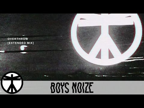 Boys Noize - Overthrow (Extended Mix) (Official Audio)