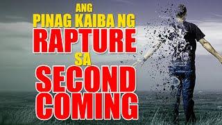 ANO ANG PINAG KAIBA NG RAPTURE SA SECOND COMING OF CHRIST? (MUST WATCH!)