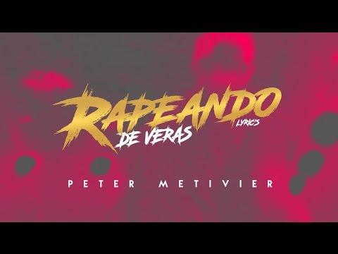 Peter Metivier - Rapeando De Veras (Video Lyrics Oficial) [4K]