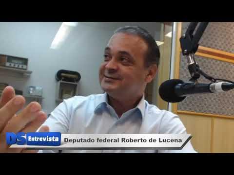 DS entrevista o deputado federal Roberto de Lucena
