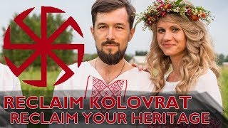 Reclaim kolovrat! Reclaim your heritage!