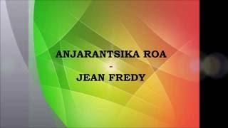 ANJARANTSIKA ROA  - JEAN FREDY