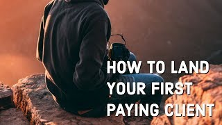How to Land Your First PAYING Client   Simple Ways to Find Clients
